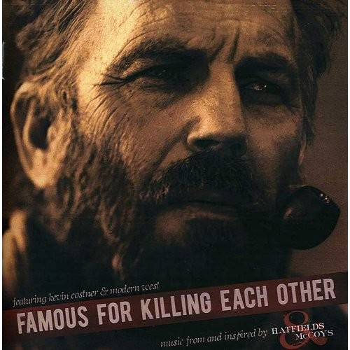 Famous for Killing Each Other [Music from and Inspired by Hatfields & McCoys] [CD]
