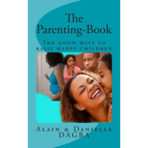 The Parenting-Book: The Good Ways to Raise Happy Children