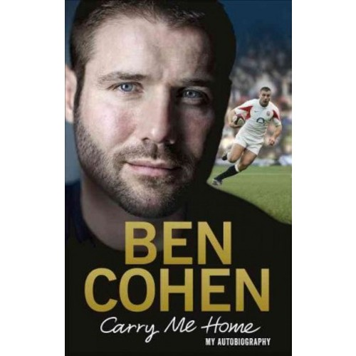 Carry Me Home : My Autobiography (Paperback) (Ben Cohen)