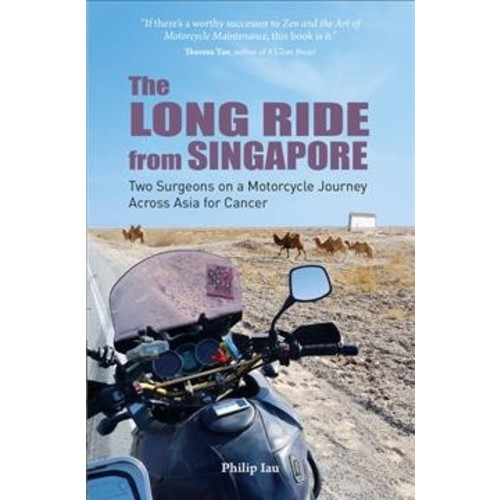 Long Ride from Singapore : Two Surgeons on a Motorcycle Journey Across Asia for Cancer (Paperback)