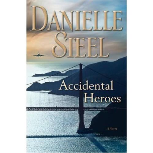 Accidental Heroes (Hardcover) (Danielle Steel)
