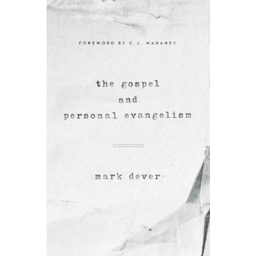 Gospel and Personal Evangelism (New) (Paperback) (Mark Dever)