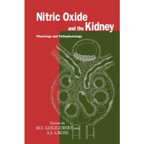 Nitric Oxide and the Kidney: Physiology and Pathophysiology / Edition 1