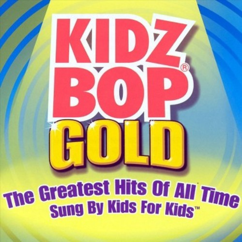Kidz Bop Kids - Kidz Bop Gold (CD)