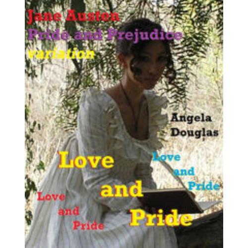 Love and Pride: Jane Austen Pride and Prejudice variation