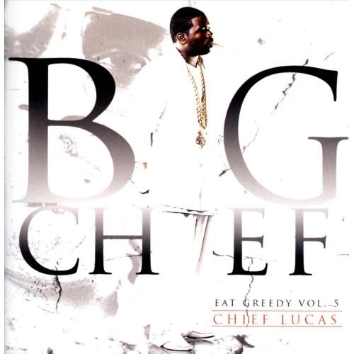 Eat Greedy, Vol. 5: Chief Lucas [CD] [PA]