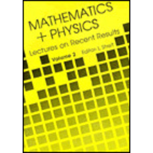 Mathematics + Physics, Volume 2: Lectures on Recent Results