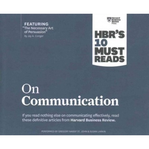 HBR's 10 Must Reads on Communication : Includes 1 Bonus Disc (Unabridged) (CD/Spoken Word) (Jay A.