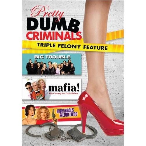 Pretty Dumb Criminals Triple Felony Feature: Mafia!/Big Trouble/High Heels and Low Lifes [DVD]