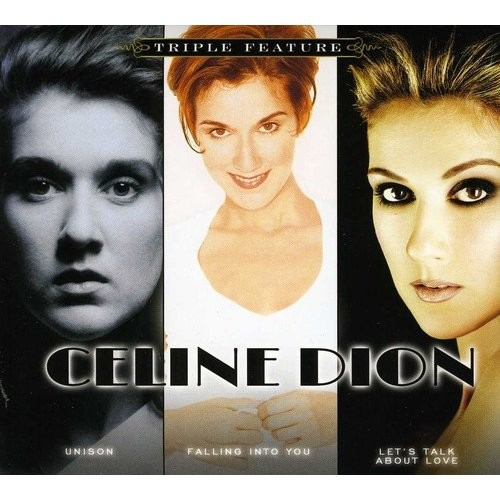 Triple Feature: Celine Dion