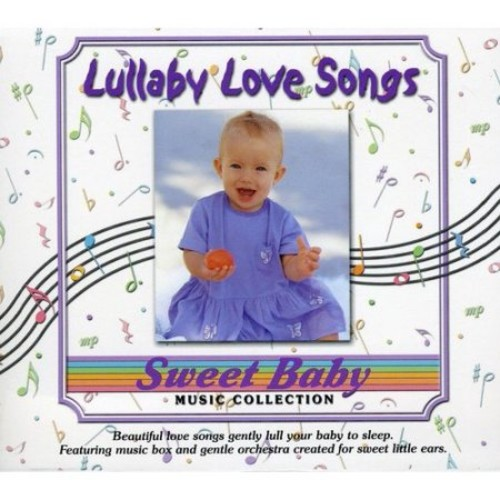 Sweet Baby Collection: Lullaby Love Songs [CD]