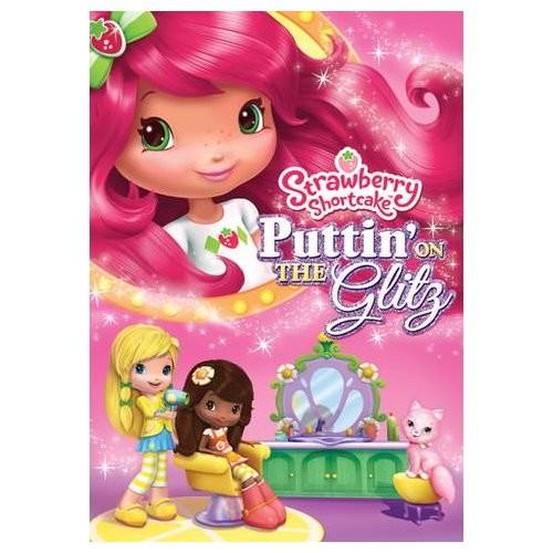 Strawberry Shortcake: Puttin' On the Glitz (2011)