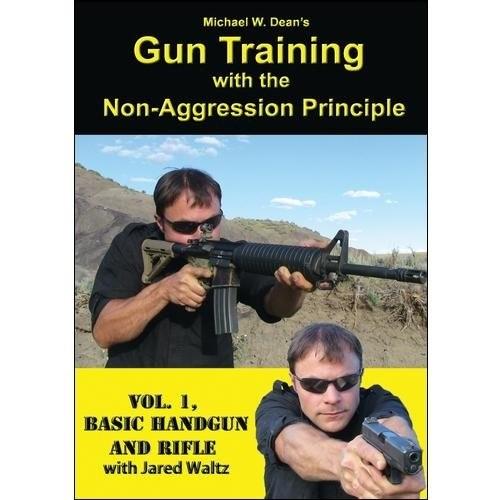 Michael W. Dean's Gun Training with the Non-Aggression Principle, Vol. 1: Basic Handgun and Rifle [DVD] [English] [2012]