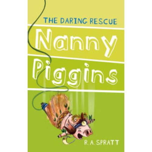 Nanny Piggins and the Daring Rescue (Nanny Piggins Series #7)