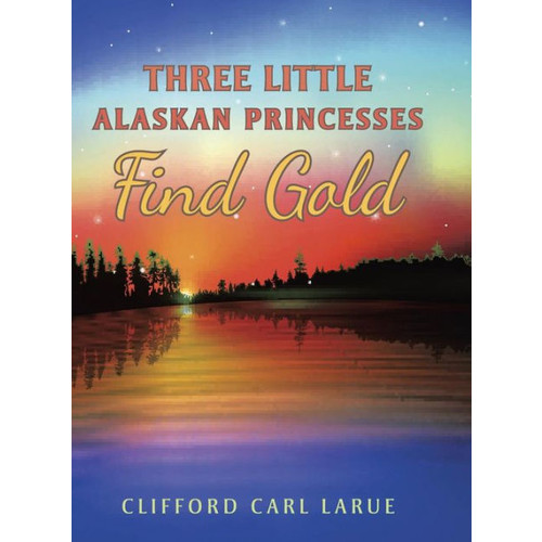 Three Little Alaskan Princesses Find G