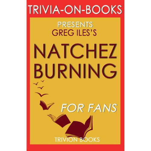 Trivia-On-Books Natchez Burning by Greg Iles