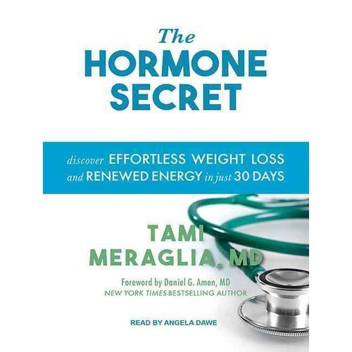 The Hormone Secret: Discover Effortless Weight Loss and Renewed Energy in Just 30 Days (CD-Audio) [The Hormone Secret: Discover Effortless Weight Loss and Renewed Energy in Just 30 Days CD-Audio]