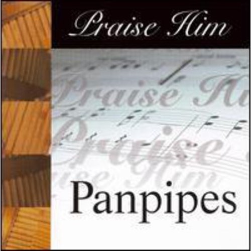 Praise Him Panpipes - Praise Him Panpipes [CD]