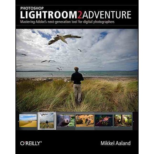 Photoshop Lightroom 2 Adventure: Mastering Adobe's Next-Generation Tool for Digital Photographers (Paperback)