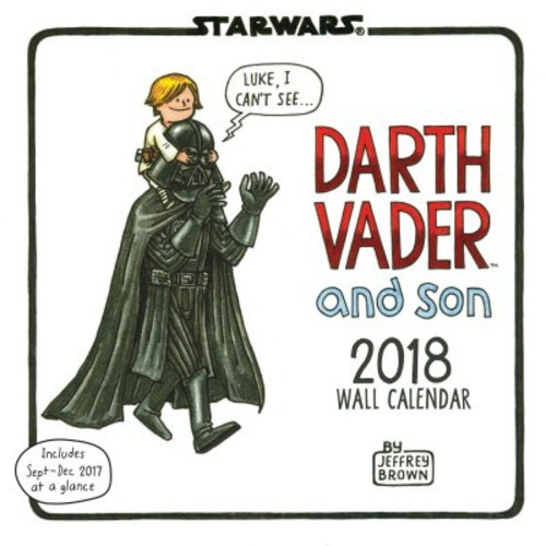 Darth Vader and Son 2018 Calendar (Paperback) (Jeffrey Brown)