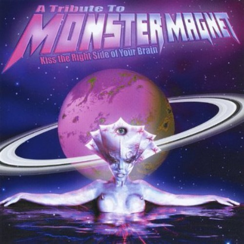 Kiss the Right Side of Your Brain: Tribute to Monster Magnet [CD]