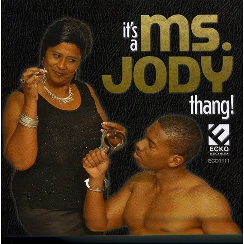 It's a Ms. Jody Thang [CD]