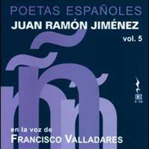 Juan Ramn Jimnez: Poetas Espaoles, Vol. 5 By Francisco Valladares (Audio CD)