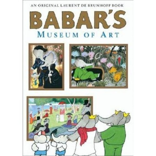 Babar's Museum of Art : (Closed Mondays (School And Library) (Laurent de Brunhoff)