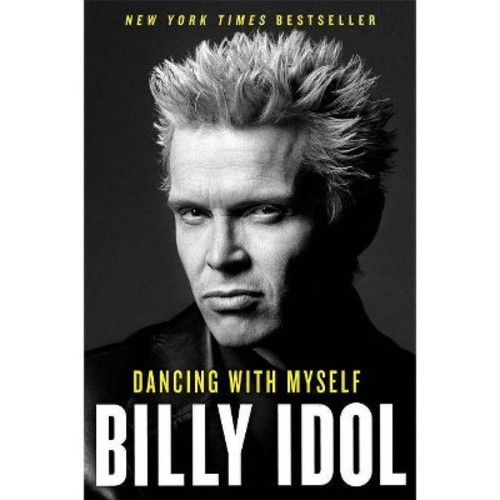Dancing With Myself (Hardcover) (Billy Idol)