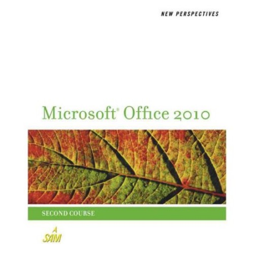 Perspectives on Microsoft Office 2010, Second Course (SAM 2010 Compatible Products)
