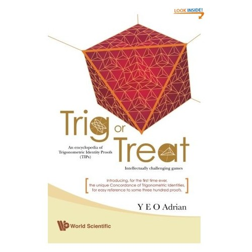 Trig Or Treat: An Encyclopedia of Trigonometric Identity Proofs With Intellectually Challenging Games