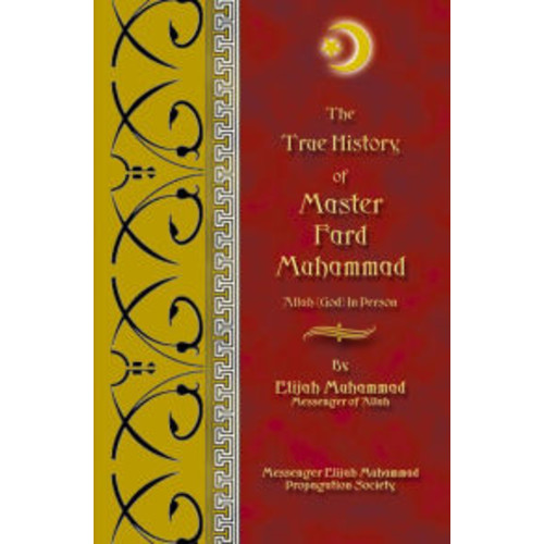 The True History of Master Fard Muhammad - Allah (God) In Person
