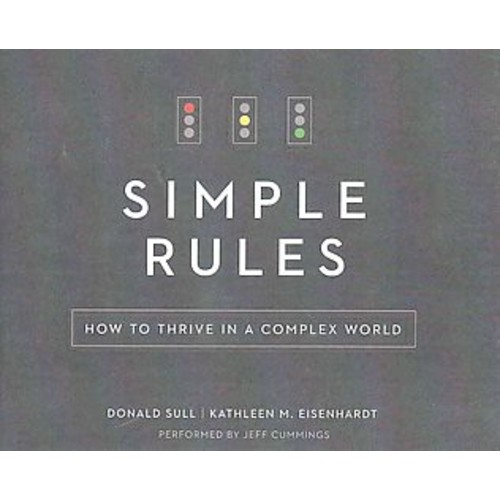 Simple Rules : How to Thrive in a Complex World (Unabridged) (CD/Spoken Word) (Donald Sull & Kathleen M.