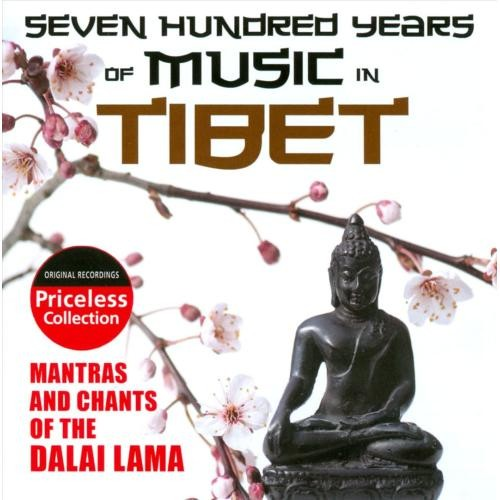 Seven Hundred Years of Music In Tibet: Mantras and Chants of the Dalai Lama [CD]