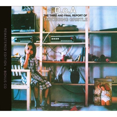 D.O.A.: The Third and Final Report of Throbbing Gristle [CD]