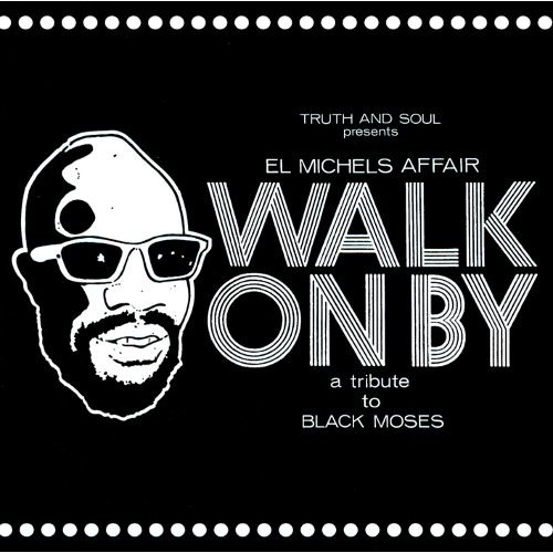 Walk On By: A Tribute to Black Moses [CD]