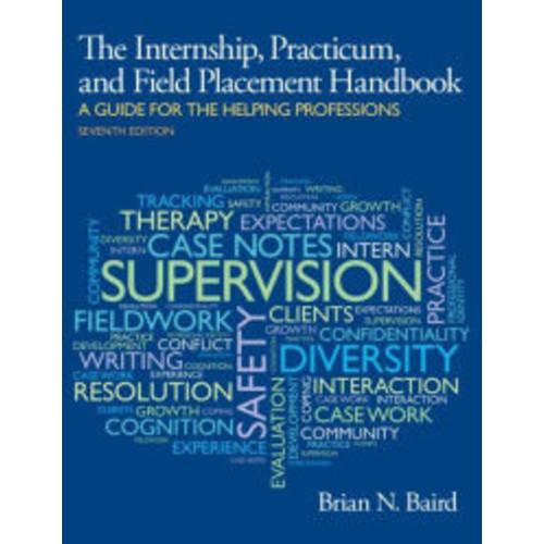 Internship, Practicum, and Field Placement Handbook / Edition 7