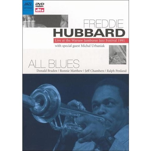 Freddie Hubbard: Live at the Warsaw Jamboree Jazz Festival 1991 - All Blues [DVD]