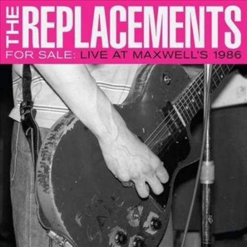 The Replacements - For Sale: Live At Maxwell's 1986 [Explicit Content] [Audio CD]
