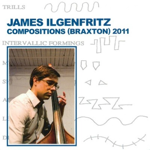James ilgenfritz - Compositions (Braxton) 2011 (CD)