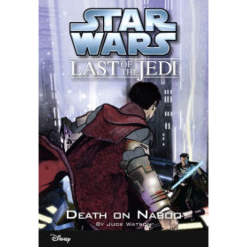 Star Wars: The Last of the Jedi: Death on Naboo (Volume 4): Book 4