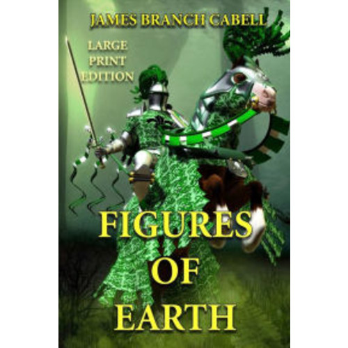 Figures of Earth - Large Print Edition: A Comedy of Appearances