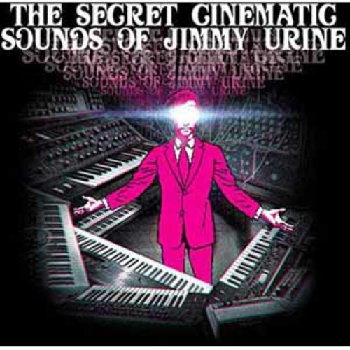 Jimmy Urine - The Secret Cinematic Sounds of Jimmy Urine [Audio CD]