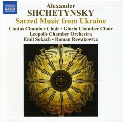 Alexander Shchetynsky: Sacred Music from Ukraine [CD]