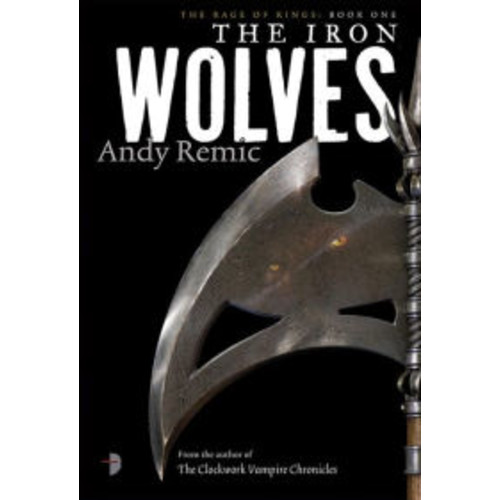 The Iron Wolves (Rage of Kings Series #1)