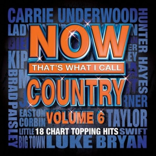 Now That's What I Call Country, Vol. 6 [CD]