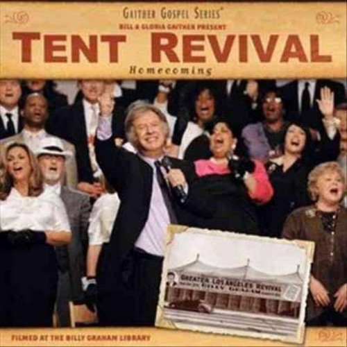 Bill & Gloria Gaither & Their Homecoming Friends - Tent Revival Homecoming (CD)