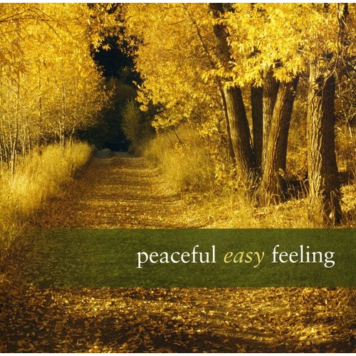 Peaceful Easy Feeling [CD]