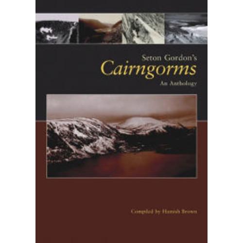 Seton Gordon's Cairngorms: An Anthology