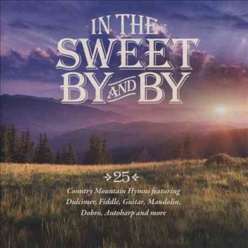 Various - In The Sweet By And By